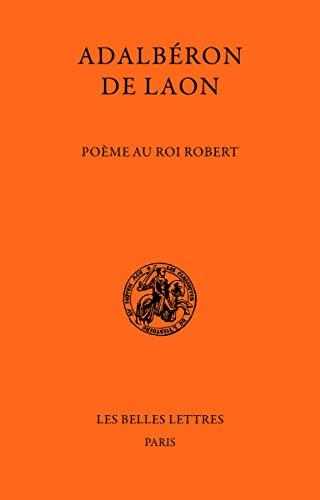 9782251340418: Poème au roi Robert (Les Classiques de l'histoire de France au Moyen Age) (French Edition)