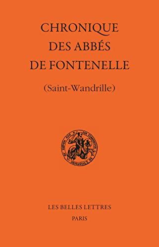 9782251340517: Chronique des abbés de Fontenelle : Saint-Wandrille (Les classiques de l'histoire de France au Moyen Age)