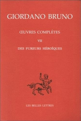 9782251344515: Oeuvres compl�tes, tome 7 : Les Fureurs h�ro�ques