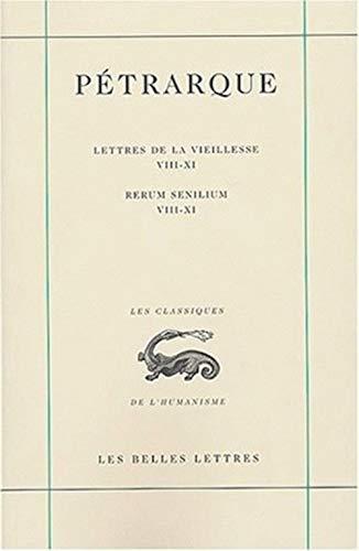 Lettres de la vieillesse, t. 03, liv. VIII-XI: Pétrarque