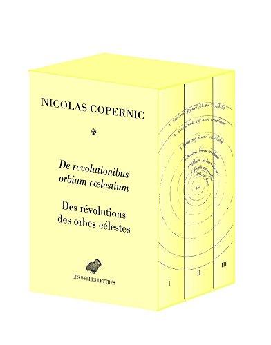 De Revolutionibus orbium coelestium / Des révolutions: Nicolas Copernic