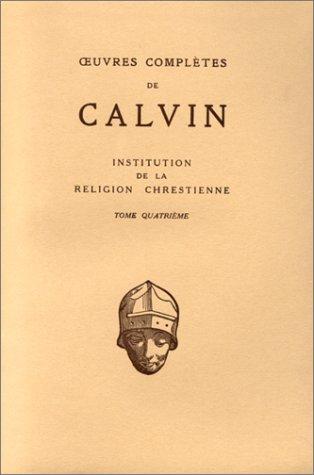 9782251360140: L'Institution de la religion chrétienne, tome 4