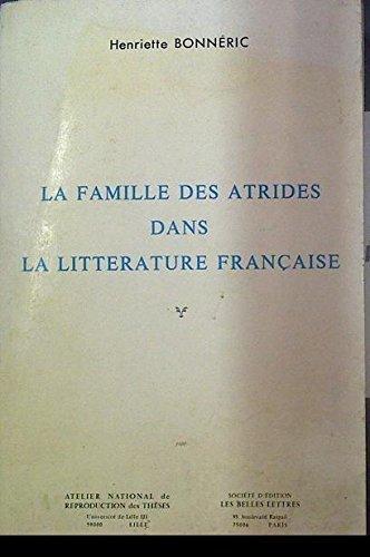 9782251365275: La famille des Atrides dans la littérature française (French Edition)
