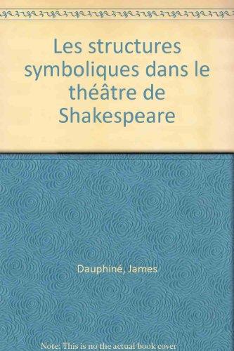 9782251371030: Les structures symboliques dans le théâtre de Shakespeare