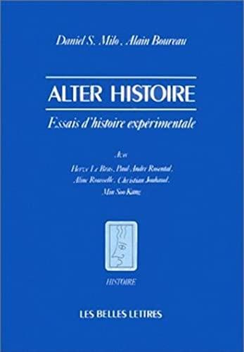 Alter Histoire. Essais d' Histoire Expérimentale: Milo, Daniel S. & Boureau, Alain