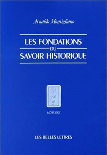9782251380148: Les Fondations Du Savoir Historique (Histoire) (French Edition)
