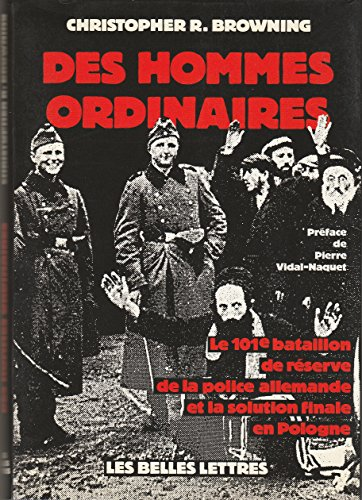 Des hommes ordinaires (2251380256) by Christopher R. Browning