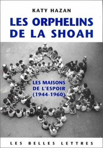 9782251380469: Les Orphelins de la Shoah: Les maisons de l'espoir (1944-1960) (Histoire) (French Edition)