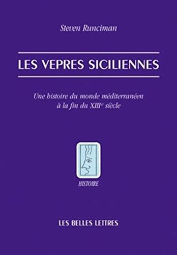 Vepres siciliennes. Une histoire du monde mediterraneen a la fin: Runciman Steven