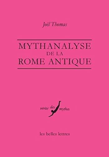 9782251385709: Mythanalyse de la Rome antique (Verite Des Mythes) (French Edition)