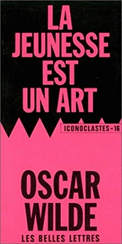 La Jeunesse Est Un Art (Iconoclastes) (French Edition): Wilde, Oscar
