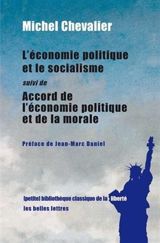 Economie politique et le socialisme (L'): Chevalier, Michel