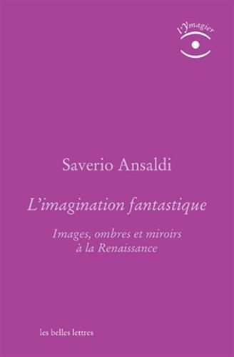 L'imagination Fantastique: Images, Ombres Et Miroirs a: Ansaldi, Saverio