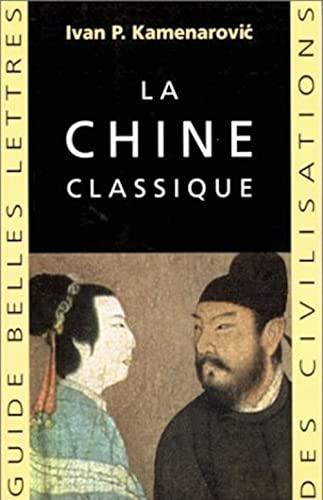 9782251410111: La Chine Classique (Guides Belles Lettres Des Civilisations) (French Edition)