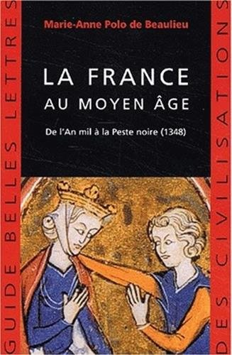 La France Au Moyen Age: de L'An: Polo De Beaulieu,