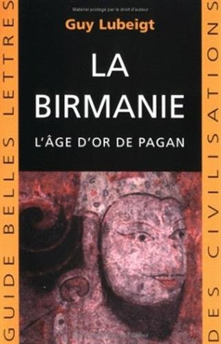 9782251410265: La Birmanie: L'Âge d'or de Pagan