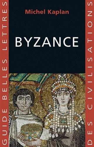 9782251410357: Byzance (Guides Belles Lettres Des Civilisations) (French Edition)