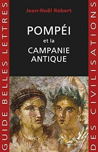 9782251410548: Pompéi et la Campanie antique (Guides Belles Lettres Des Civilisations) (French Edition)