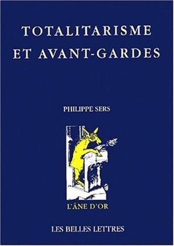 9782251420172: Totalitarisme et avant-gardes - falsification et verite en art (L'âne d'or)