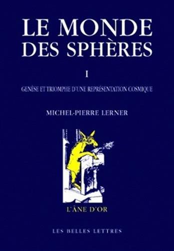 9782251420349: Le monde des sphères: I. Genèse et triomphe d'une représentation cosmique (L'ane D'or) (French Edition)