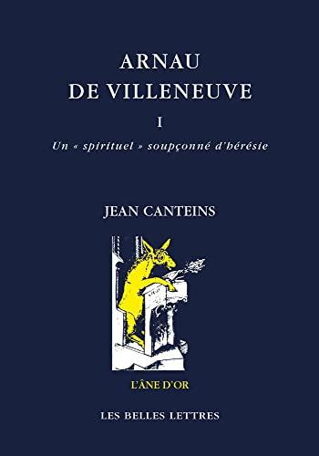 Arnau de Villeneuve, tome I: Un «: Jean Canteins