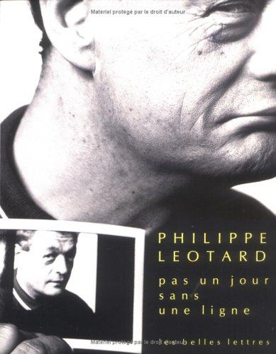 Pas un jour sans une ligne (French: Leotard, Philippe