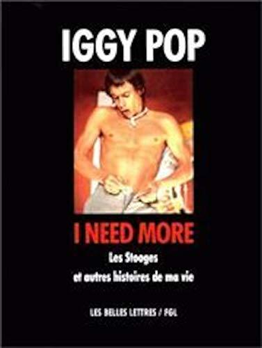 9782251440163: I Need More.: Les Stooges Et Autres Histoires de Ma Vie. (Romans, Essais, Poesie, Documents) (French Edition)