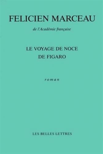 Le Voyage de noce de Figaro: Marceau, Félicien