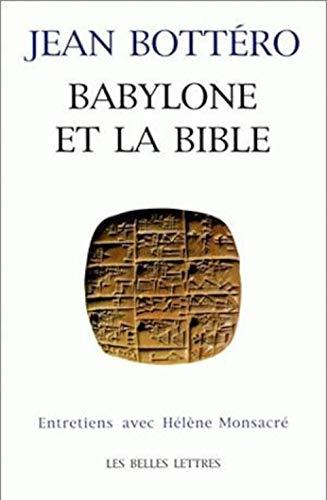 Babylone et La Bible Entretiens Avec Helene: Bottero, Jean