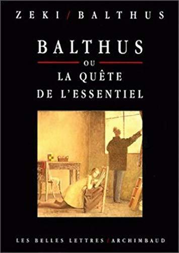 Balthus Ou La Quete de L'Essentiel Entretiens Avec Semir Zeki (Romans, Essais, Poesie, Documents) (French Edition) (2251440453) by Semir Zeki