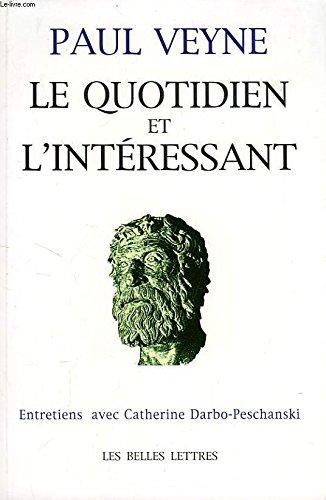 9782251440484: Le quotidien et l'intéressant: Entretiens avec Catherine Darbo-Peschanski (French Edition)