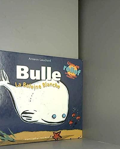 9782251440675: Bulle, la baleine blanche