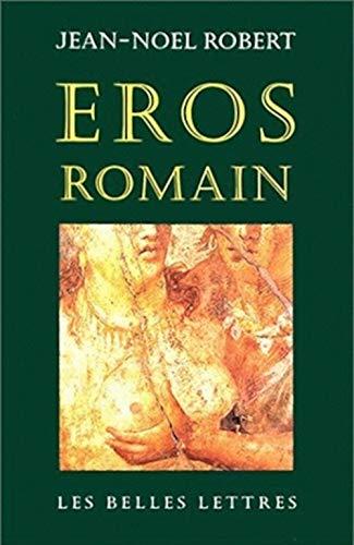 9782251440903: Eros Romain (Romans, Essais, Poesie, Documents) (French Edition)