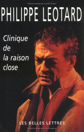 Clinique de la raison close [Broché] [May: Philippe Léotard