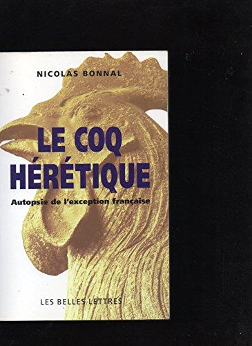 9782251441184: Le coq hérétique: Autopsie de l'exception française (French Edition)