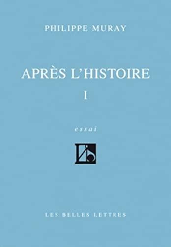 9782251441429: Apres L'Histoire I (Romans, Essais, Poesie, Documents) (French Edition)