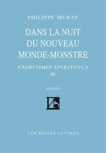 9782251442099: Dans La Nuit Du Nouveau Monde-Monstre: Exorcismes Spirituels III (Romans, Essais, Poesie, Documents) (French Edition)