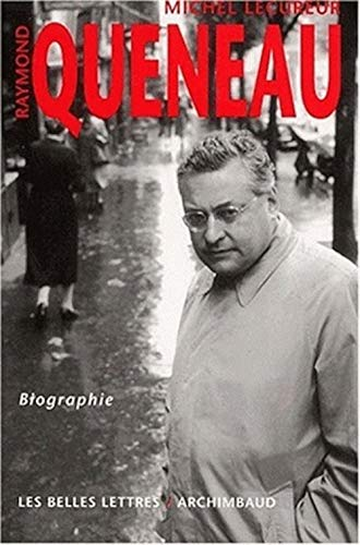 9782251442136: Raymond Queneau. Biographie (Romans, Essais, Poesie, Documents)