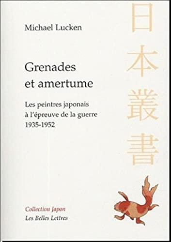 9782251442815: Grenades et amertume: Les Peintres japonais à l'épreuve de la guerre. 1935-1952.