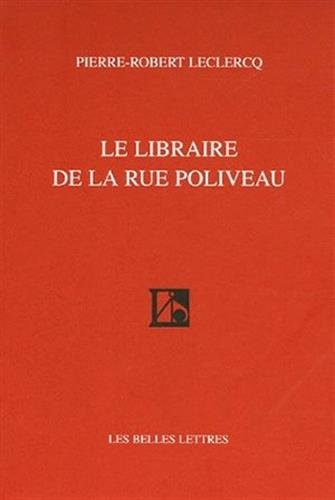Le Libraire de La Rue Poliveau (Romans, Essais, Poesie, Documents) (French Edition) (2251442936) by Pierre-Robert LeClercq