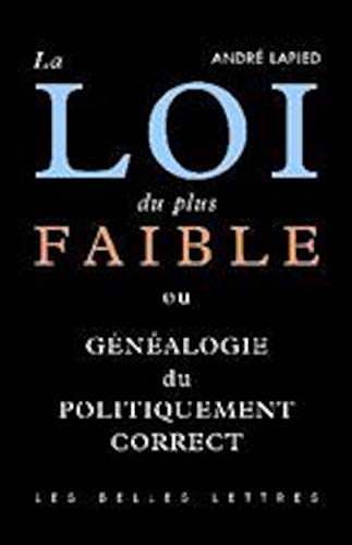 9782251443058: La loi du plus faible : G�n�alogie du politiquement correct