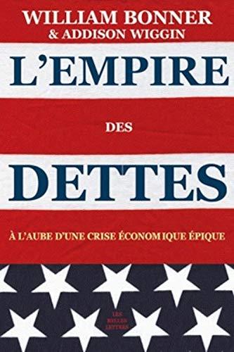 L'empire Des Dettes: A L'aube D'une Crise Economique Epique (Romans, Essais, Poesie,...