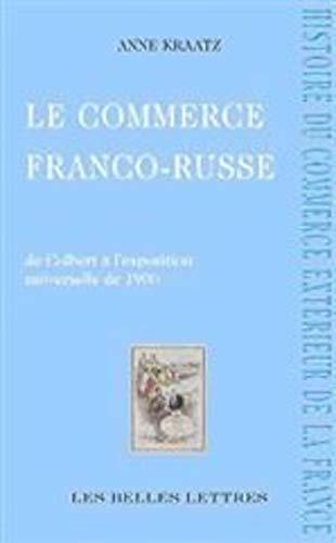 9782251443164: Le commerce franco-russe : Concurrence & contrefaçons, De Colbert à 1900