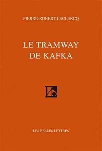 Tramway de Kafka (Le): Leclercq, Pierre-Robert