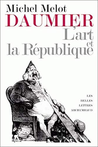 Daumier: L'Art Et La Republique (Romans, Essais, Poesie, Documents) (French Edition) (2251443398) by Michel Melot