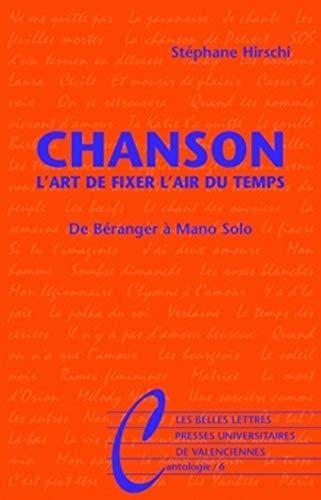 9782251443447: Chanson. L'Art de Fixer L'Air Du Temps: de Beranger a Mano Solo (Cantologie) (French Edition)