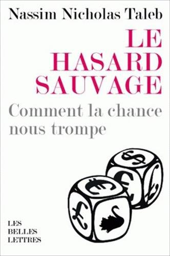 Le Hasard Sauvage (Romans, Essais, Poesie, Documents) (French Edition) (2251443711) by Nassim Nicholas Taleb PH.D. MBA
