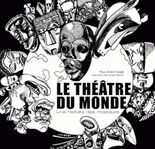 Théâtre du monde (Le): Sagel, Paul-Andr�