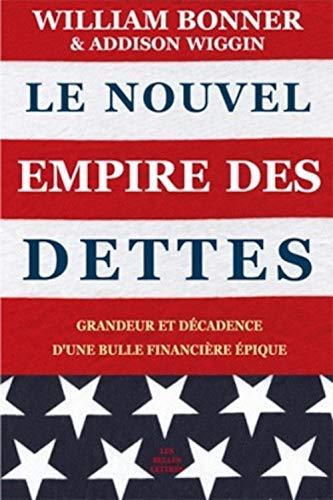 9782251443843: Le Nouvel Empire des dettes: Grandeur et décadence d'une bulle financière épique