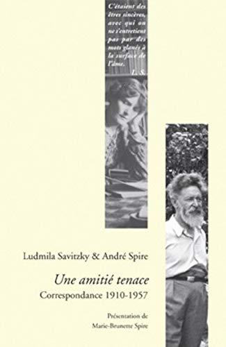Une Amitié tenace. Correspondance 1910-1957: Ludmila Savitzky; André
